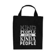 Inspirational Quote Kind People My Kinda People Tote Bag - love quote quotes gift idea diy special design