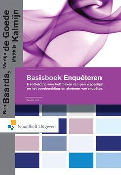 Baarda, Ben. Basisboek enquêteren: handleiding voor het maken van een vragenlijst en het voorbereiden en afnemen van enquêtes. Plaats VESA 303.6 BAAR