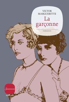 Victor Margueritte, La garçonne, trad. it. di G. Lupieri, Sonzogno 2014, pp. 272, ISBN: 9788845425844 #gaylit