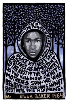 Poster honoring Trayvon Martin, with portrait and quote from civil rights leader Ella Baker. Art for hope, healing and justice by Ricardo Levins Morales. Protest Kunst, Protest Art, Protest Posters, Protest Signs, Trayvon Martin, By Any Means Necessary, Decoration Bedroom, Black Mother, Political Art