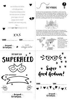 Super-duper leuke broodbriefjes deze week: voor een superheld met speciale superkracht, omdat je het super goed gedaan hebt en een superlief gedichtje van Schepjes Suiker (dank daarvoor!)! Dat moet toch wel een superleuke week worden?! Heel veel plezier! Printen kan door het plaatje hieronder op te slaan op je device of vanaf onze print-pagina! Whatsapp/Snapchat je 'm liever naar …