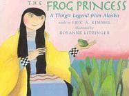 The Frog Princess: A Tlingit Legend from Alaska by Eric A. Kimmel http://www.amazon.com/dp/0823416186/ref=cm_sw_r_pi_dp_JkFUtb1JMFVEDB7A
