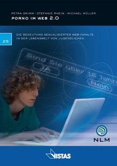 Porno im Web 2.0: Die Bedeutung sexualisierter Web-Inhalte in der Lebenswelt von Jugendlichen von Niedersächsische Landesmedienanstalt (NLM) http://www.amazon.de/dp/3891585233/ref=cm_sw_r_pi_dp_yl22vb0NTZ4TG