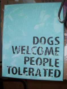 Dogs welcome..