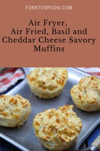 Air Fryer, Air Fried, Basil and Cheddar Cheese Savory Muffins