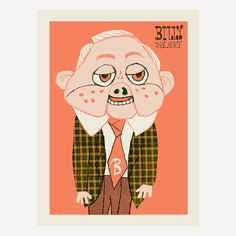 Children of the '80s may remember the pug-nosed star of this silkscreen poster. Billy Baloney was just one of many crazy characters that inhabited Pee-wee Herman's always amusing and often ridiculous playhouse. Methane Studios' tribute is a nostalgia-inducing reminder of Saturday mornings spent with our favorite childhood comedian.