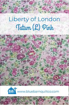 $45 CAD per yard. Liberty of London Fabrics Tatum (L) Pink. Tana Lawn Collection For the classical story, the Liberty Fabrics team selected the prints that have become paradigms of particular styles of Liberty London prints.100% Cotton Lawn 54″ wide. Sold by the 1/4 yard or in Fat Quarters, ships to Canada and USA.   #libertylove #libertyfabric #libertyoflondonfabric #modernquilting #longarmquilting #fabriclove #canadianquiltshop #sewcanadian #onlinequiltshop #onlinequiltstore… Liberty Of London Fabric, Liberty Fabric, Blue Quilts, Longarm Quilting, Fat Quarters, Fabric Design, Pink Blue, Quilt Patterns, Lawn