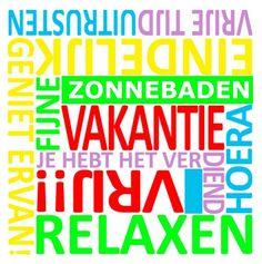 Tekstbord : fijne vakantie / vrije tijd / uitrusten / eindelijk / geniet ervan! / je hebt het verdiend / hoera / vrij!! / relaxen