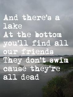 These lyrics always remind me of Dexter