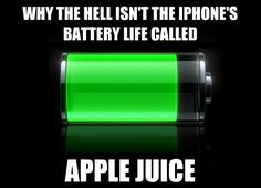 My phone only has 8% apple juice right now!!