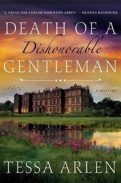 Passages to the Past: 2015 Release: Death of a Dishonorable Gentleman by Tessa Arlen