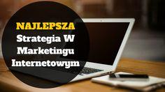 Najlepsza Strategia W Marketingu Internetowym: http://blog.przyciagajacymarketing.pl/najlepsza-strategia-w-marketingu-internetowym/