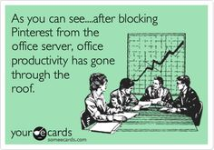 blocking Pinterest at the office...lol