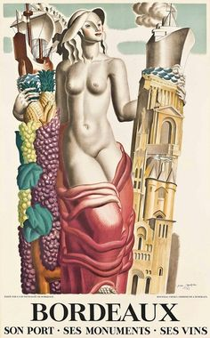Jean Dupas (French, 1882-1964) – Bordeaux, 1937 (Poster) – – An alluring, Art Deco, allegorical beauty representing the wonderment of all that Bordeaux has to offer is actually showing off those very same attributes in the form of ships from the city's famous harbor, monuments and the wine for which the region is so renowned. - Németh György