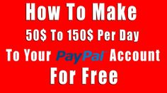 How To Make 50$ To 150$ Per Day To Your PayPal Account For Free - WATCH VIDEO here -> http://makeextramoneyonline.org/how-to-make-50-to-150-per-day-to-your-paypal-account-for-free/ -    how to make dollars per day online  How To Make 50$ To 150$ Per Day To Your PayPal Account For Free how to make money in one hour how to make money in one day online how to make $100 in a day how to make 200 dollars in one day how to make 100 dollars fast online make 100 a day with...