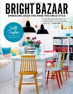 Bright Bazaar: Embracing Color for Make-You-Smile Style by Will Taylor