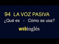 94 La Voz Pasiva - Cómo y Cuándo se Usa en Inglés - YouTube