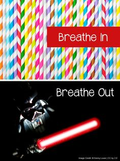 3 Calming Breathing Exercises for Kids: Ask your child to: BREATHE IN as if they are sucking the air through a straw and BREATHE OUT as if they are Darth Vader.