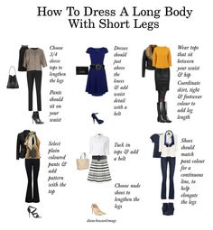 How To Dress A Long Body With Short Legs by diane-howard-image on Polyvore                                                                                                                                                                                 More