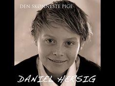 Daniel Hersig-Den skønneste pige (officiel video) i HD - YouTube