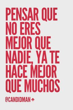 """Pensar que no eres mejor que nadie, ya te hace mejor que muchos"". @candidman #Frases #Motivacion Keep Calm, Decals, Artwork, Home Decor, Life Coaching, Attitude, Night Skies, Thinking About You, Get Well Soon"