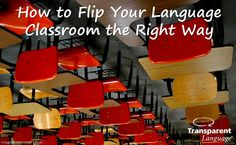 Flip your-language-classroom-the-right-way/
