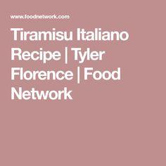 Tiramisu Italiano Recipe | Tyler Florence | Food Network