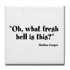 Waaaay before Sheldon Cooper was a twinkle in his Mom's eye, the witty writer, Dorothy Parker, said this.