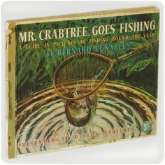 Crabtree Goes Fishing - Bernard Venables. I have this book. I inherited it from my granddad, he took me fishing as a child. Special days spent with a lovely man. In Memory Of Dad, Gone Fishing, Trout, Special Day, This Book, Old Things, Dads, Presents, Memories