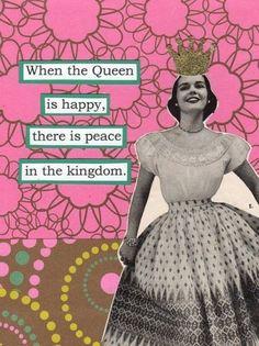 When the Queen is happy....