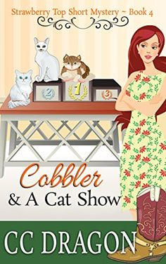 Cobbler & a Cat Show: Strawberry Top Short Mysteries - Book 4 (Strawberry Top Mysteries) Kindle Edition House Under Construction, Strawberry Topping, Demon Hunter, Sci Fi Books, Mystery Series, Cozy Mysteries, Paranormal Romance, Fantasy Books, Cobbler