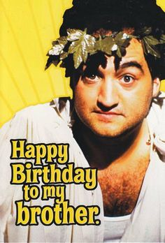 """Greeting Card Birthday Animal House """"Happy Birthday to My Brother"""" by Greeting Cards - Birthday. $4.29. Greeting Card Birthday Animal House """"happy birthday to my brother"""" without whom life would be more orderly more sensible and a whole lot less fun."""