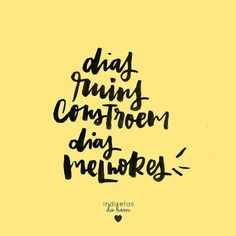 Dias ruins constroem Music Quotes, Words Quotes, Sayings, Motivational Phrases, Inspirational Quotes, Frases Humor, Lettering Tutorial, Brush Lettering, Good Vibes Only