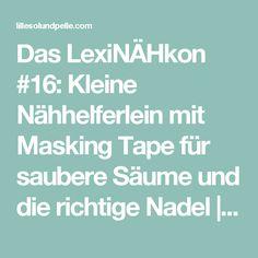 Das LexiNÄHkon #16: Kleine Nähhelferlein mit Masking Tape für saubere Säume und die richtige Nadel   lillesol & pelle Schnittmuster, Ebooks, Nähen
