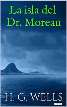 La Isla del Dr. Moreau (Coleção H.G. Wells) (Spanish Edition) by [Wells, H.G.]