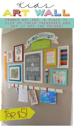 Then make an art wall, so they have someplace to hang all of their creations. | 42 Brilliant Ideas To Make Your Home Really Freaking Organized