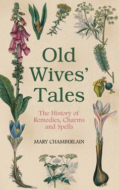 """Read """"Old Wives' Tales The History of Remedies, Charms and Spells"""" by Mary Chamberlain available from Rakuten Kobo. From goddesses and witches to modern-day doctors—an entertaining history of women healers featuring an A–Z of remedies T. Imagen Natural, Wives Tales, Old Wives Tale, Witchcraft Books, Green Witchcraft, Old Wife, Book Nooks, Love Book, Book Lists"""