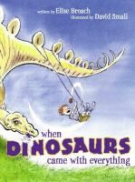 When Dinosaurs Came With Everything by Elise Broach (double click the image to request this title)