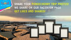 Share you Pondicherry Trip Photos with us!  We share your photos on our Facebook Page.  Get More Likes, Comments & Shares!