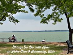 Things to do with Kids on Lake Erie in Northern Ohio, Sandusky area #familytravel #travel #lakeerie