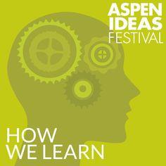 How We Learn - Aspen Ideas 2013 | Teaching & Learning...: How We Learn - Aspen Ideas 2013 | Teaching & Learning… #TeachingampLearning