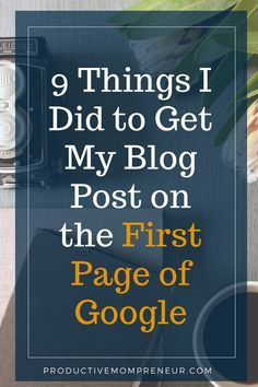 9 Things I Did to Get My Blog Post on the First Page of Google - Productive Mompreneur