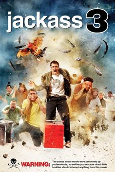 Jackass!! Anything by these guys are great. I love Bam and Johnny <3