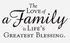 Family Love | 15     The love of a family is life's greatest blessing