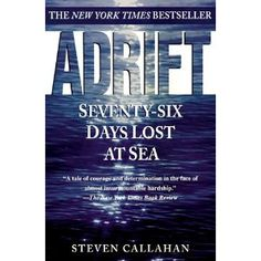 Adrift - Seventy-six Days Lost At Sea, by Steven Callahan