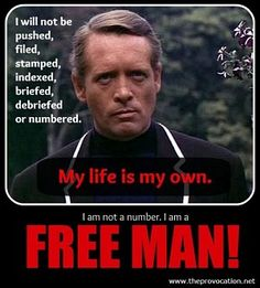I am not a number.  I am a free man!