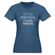 """I'm so adjective, I verb nouns."" I wants it."