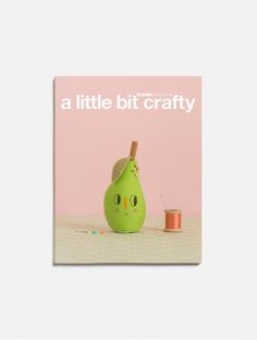 a little bit crafty, by frankie magazine and my pin cushion pear project on the cover!