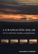 La Radiación solar en el sistema tierra-atmósfera / Alain Chiron de la Casinière, Victoria E. Cachorro Revillal