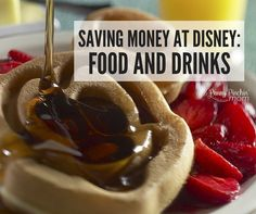 Saving Money at Disney:  Food and Beverage Options for Families that Want to Save Money.